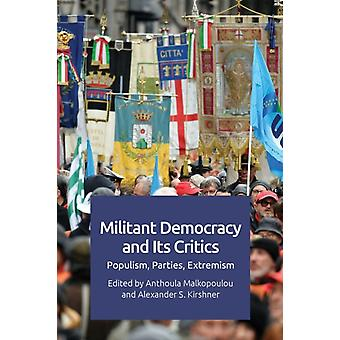 Militant Democracy and its Critics by Edited by Anthoula Malkopoulou & Edited by Alexander Kirshner