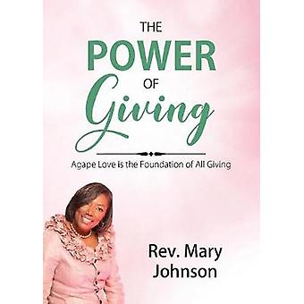The Power of Giving - Agape Love Is the Foundation of All Giving by Re