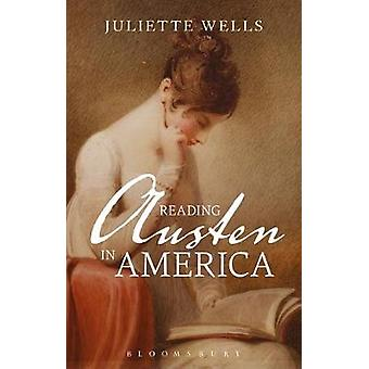 Reading Austen in America by Juliette Wells - 9781350012059 Book