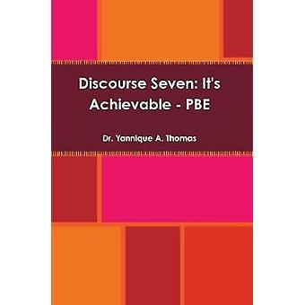 Discourse Seven - It's Achievable - PBE by Dr. Yannique A. Thomas - 97