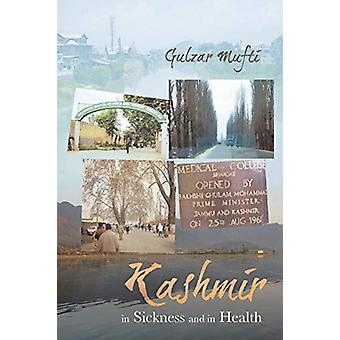 Kashmir in Sickness and in Health by Gulzar Mufti - 9781482809992 Book