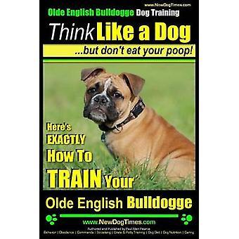 Olde English Bulldogge - Dog Training - Think Like a Dog...but don't
