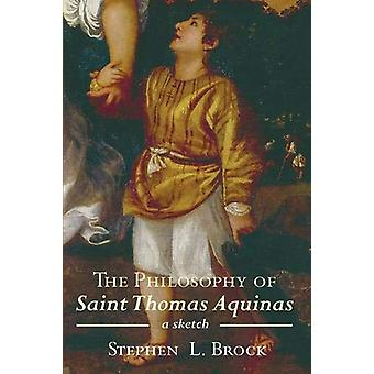 The Philosophy of Saint Thomas Aquinas by Stephen Brock - 97816256466