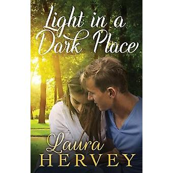Light in a Dark Place by Laura Hervey - 9781732518773 Book
