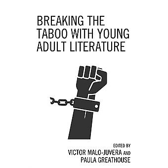Breaking the Taboo with Young Adult Literature by Victor MaloJuveraPaula Greathouse
