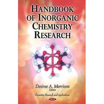 Handbook of Inorganic Chemistry Research by Edited by Desiree A Morrison