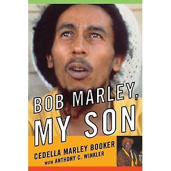 Bob Marley My Son by Cedella Marley Booker & With Anthony C Winkler