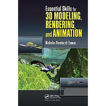 Essential Skills for 3D Modeling Rendering and Animation