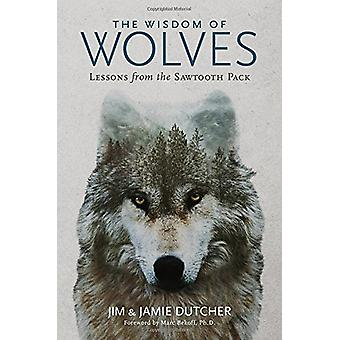 The Wisdom of Wolves by Jim Dutcher - 9781426218866 Book