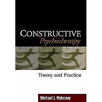 Konstruktiva psykoterapi - teori och praktik av Michael J. Mahoney