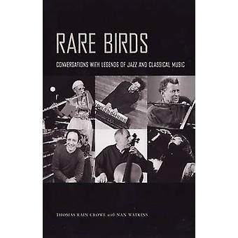 Rare Birds - Conversations with Legends of Jazz and Classical Music by