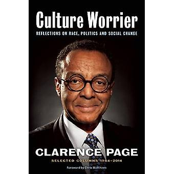 Culture Worrier - Selected Columns 1984--2014 - Reflections on Race - P