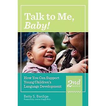 Talk to Me - Baby! -Hoe u kunt steunen jonge kinderen taal-Dev