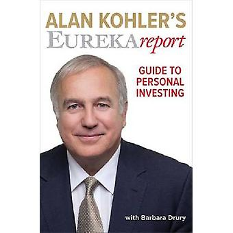 Alan Kohler's Eureka Report - Guide to Personal Investing by Alan Kohl