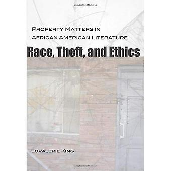 Race, Theft, and Ethics: Property Matters in African American Literature (Southern Literary Studies)