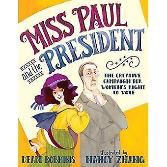 Miss Paul och ordförande: kreativa kampanjen för kvinnors rösträtt