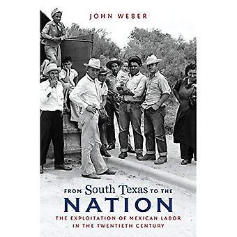Fra Sør Texas til nasjonen: utnyttelse av meksikanske arbeid i det tjuende århundre (David J. Weber...