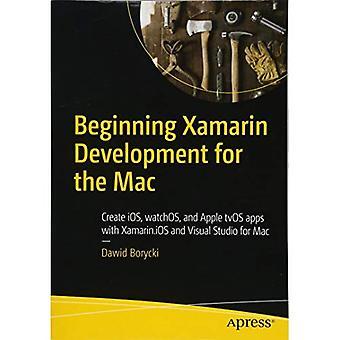 Börjar Xamarin utveckling för Mac: skapa Ios, Watchos och Apple Tvos appar med Xamarin.IOS och Visual Studio för Mac