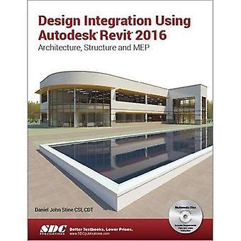 Design Integration Using Autodesk Revit 2016