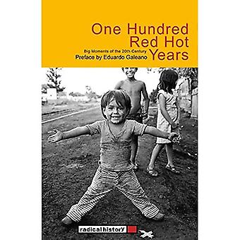 One Hundred Red Hot Years: Big Moments of the 20th Century