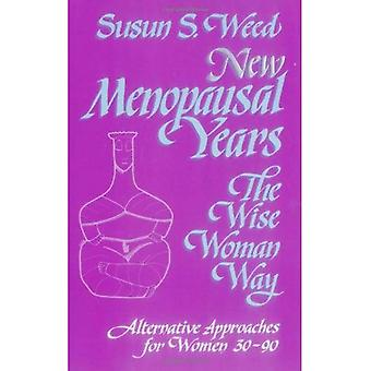 New Menopausal Years: The Wise Woman Way (Wise Woman Ways)
