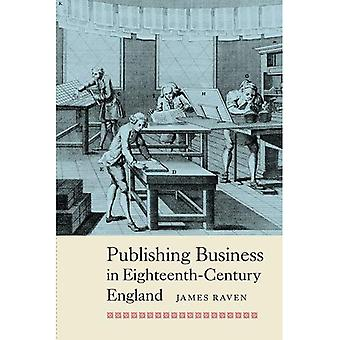 Publishing Business in Eighteenth-Century England: 3 (People, Markets, Goods: Economies and Societies in History)