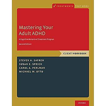 Dominando o TDAH adulto: Um tratamento cognitivo-comportamental programa, pasta de trabalho do cliente (tratamentos que funcionam)
