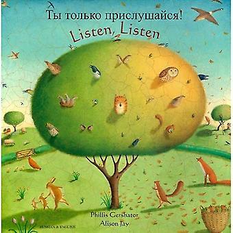 Écoutez, écoutez en russe et en anglais