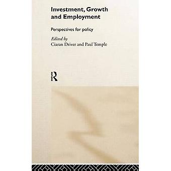 Investment Growth and Employment Perspectives for Policy by Driver & Ciaran