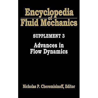 Encyclopedia of Fluid Mechanics Supplement 3 Advances in Flow Dynamics by Cheremisinoff & Nicholas P.