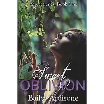 Sweet Oblivion Sweet Series 1 by Ardisone & Bailey