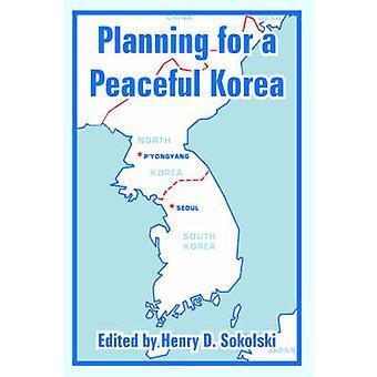 Planning voor een vreedzame Korea door Sokolski & Henry & overleden