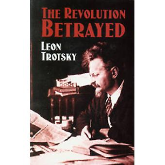 The Revolution Betrayed by Trotsky & Leon