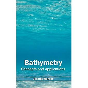 Bathymetry Concepts and Applications by Harper & Jeremy