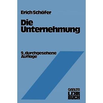 Sterben Sie Unternehmung Einfuhrung in Die Betriebswirtschaftslehre durch Schafer & Erich