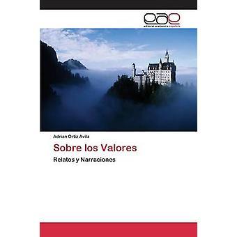 Sobre los Valores by Ortiz Avila Adrian