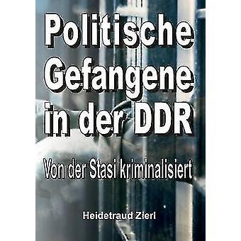 Politische Gefangene i der DDR av Zierl & Heidetraud
