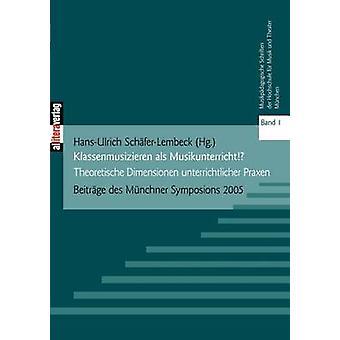 Klassenmusizieren als Musikunterricht by SchferLembeck & HansUlrich