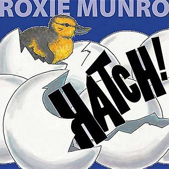 Hatch! by Roxie Munro - Roxie Munro - 9780761458821 Book