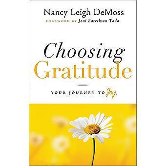 Choosing Gratitude by Nancy Leigh DeMoss - 9780802432551 Book