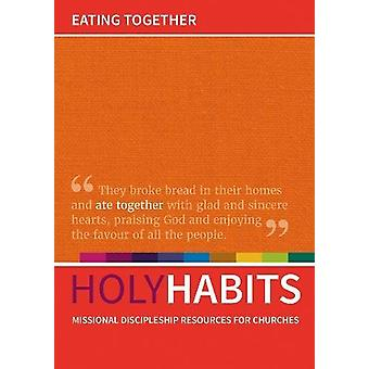 Eating Together - Missional discipleship resources for churches by Nei