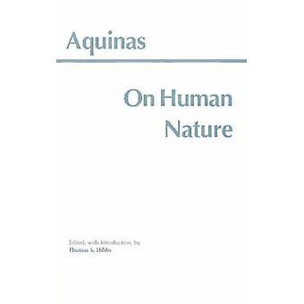 On Human Nature by Thomas Aquinas - 9780872204546 Book