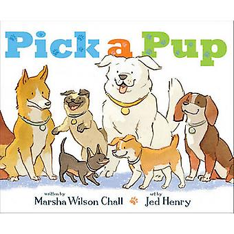 Pick a Pup by Marsha Wilson Chall - Jed Henry - 9781416979616 Book