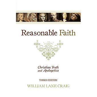 Reasonable Faith - Christian Truth and Apologetics (3rd Revised editio