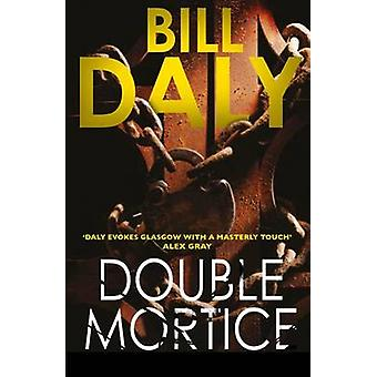 Double Mortice by Bill Daly - 9781910400135 Book