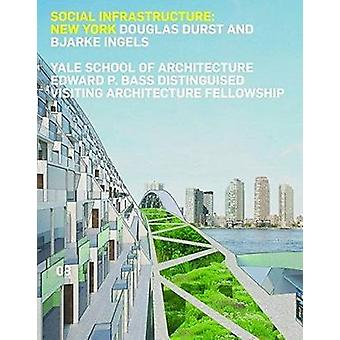 Social Infrastructure - New York by Douglas Durst - Bjarke Ingels - Ja