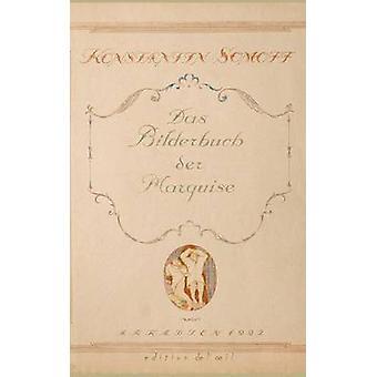 Das Bilderbuch Der Marquise by Constantin Somoff - Hans-Jurgen Dopp -
