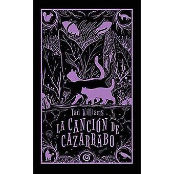 La Cancion de Cazarrabo / Tailchaser's Song by Tad Williams - 9788466