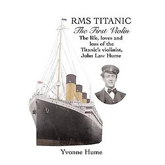 RMS Titanic - The First Violin by Yvonne Hume - 9781840335514 Book