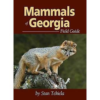 Mammals of Georgia Field Guide by Stan Tekiela - 9781591933052 Book